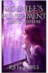 ROSALEE'S PUNISHMENT: Erotic Suspense Kindle Edition