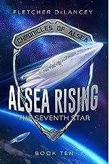 Alsea Rising: The Seventh Star (Chronicles of Alsea Book 10) Kindle Edition