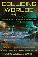 Colliding Worlds Vol. 3: A Science Fiction Short Story Series