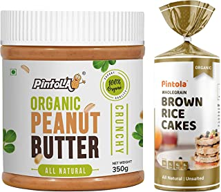 Pintola Organic Wholegrain Brown Rice Cakes (All Natural, Unsalted) (Pack of 1) + Pintola Organic Peanut Butter (Crunchy) ...