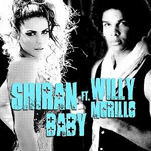 SHIRAN BABY (FT. WILLY MORILLO)