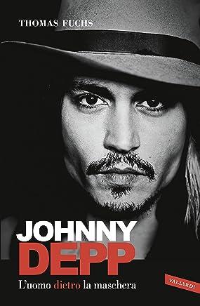 Johnny Depp: Luomo dietro la maschera