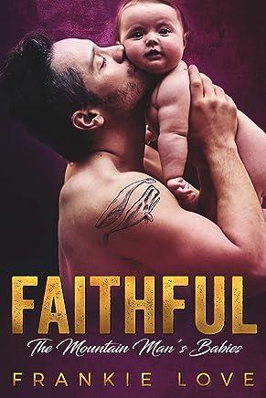 FAITHFUL (The Mountain Man's Babies Book 10) (English Edition)