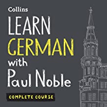 Learn German with Paul Noble for Beginners – Complete Course: German Made Easy with Your Personal Language Coach