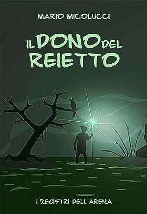 Il Dono del Reietto (I Registri dellArena Vol. 1)