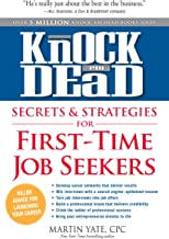 Knock 'em Dead Secrets & Strategies for First-Time Job Seekers