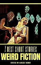 7 best short stories: Weird Fiction (7 best short stories - specials Book 13) (English Edition)