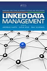 Linked Data Management (Emerging Directions in Database Systems and Applications) Kindle Edition