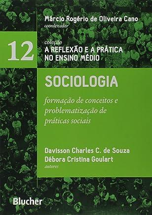 Sociologia: Formação de Conceitos e Problematização de Práticas Sociais