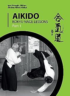 Aikido. Kokyu Nage Lessons: Part 1 (English Edition)