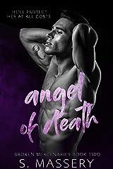 Angel of Death (Broken Mercenaries Book 2) Kindle Edition