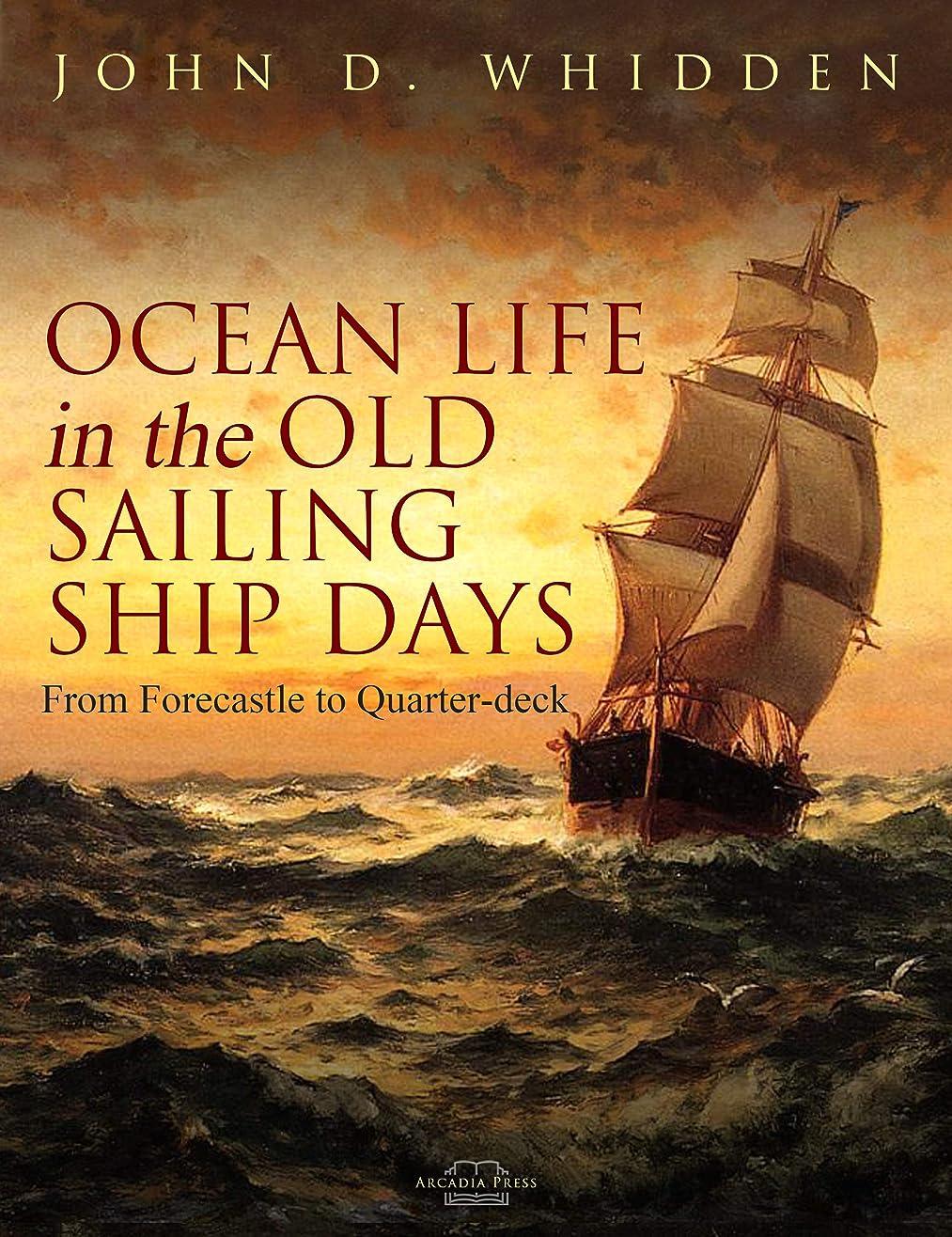 赤面の慈悲で悲しいことにOcean Life in the Old Sailing Ship Days (English Edition)