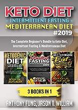 Keto Diet + Intermittent Fasting + Mediterranean Diet: 3 Books in 1: The Complete Beginner's Bundle to Keto Diet, Intermit...