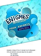 Enigmes Logiques pour enfants malins: Enigmes, casse-têtes et devinettes à résoudre par les enfants ou les adultes | Livre...