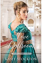 Love in the Ballroom (Women of Worth Book 5) Kindle Edition