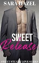 Sweet Release (Sweet Steamy Love Book 1)