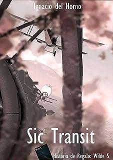 Sic Transit...: (Regalo) Wilde 5