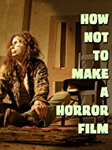 How not to make a horror film