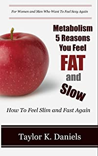 Metabolism: 5 Reasons You Feel Fat and Slow (Metabolism, fast metabolism, burn fat, slow, lose weight, weight gain, get in shape, eating food)
