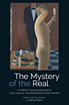 The Mystery of the Real Letters of the Canadian Artist Alex Colville and Biographer Jeffrey Meyers (English Edition)