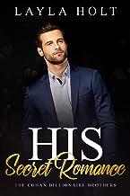 His Secret Romance: The Cohan Billionaire Brothers Book Four