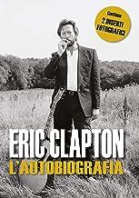 Scaricare Libri Eric Clapton. L'autobiografia PDF
