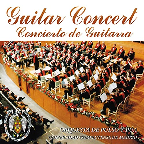 Guitar Concert, Concierto de Guitarra de Orquesta de Pulso y Pua de la Universidad Complutense de Madrid en Amazon Music - Amazon.es