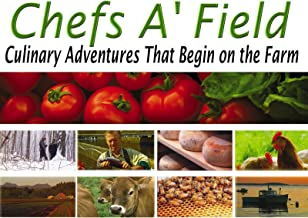 Chefs A`Field: Culinary Adventures Series