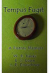 Tempus Fugit: A Poetry Memoir Kindle Edition