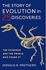 The Story of Evolution in 25 Discoveries: The Evidence and the People Who Found It Kindle Edition