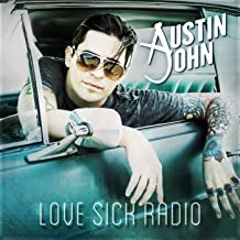 austin john love sick radio