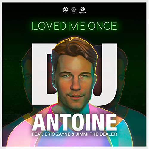 DJ Antoine feat. Eric Zayn & Jimmi The Dealer - Loved Me Once