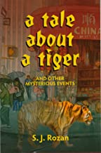 A Tale About a Tiger and Other Mysterious Events