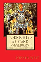 U-Knighted We Stand: Book of the South (Diary of an Angel Knight)