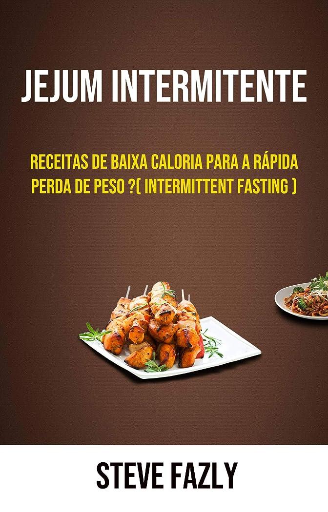 フロントコウモリ脱獄Jejum Intermitente - Receitas De Baixa Caloria Para A Rápida Perda De Peso ?( Intermittent Fasting ) (Portuguese Edition)