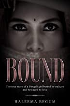 Bound: The story of a Bengali girl bound by culture and betrayed by love