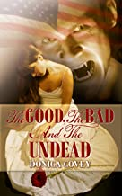 The Good, The Bad & The Undead