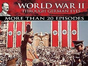 World War II: Through German Eyes