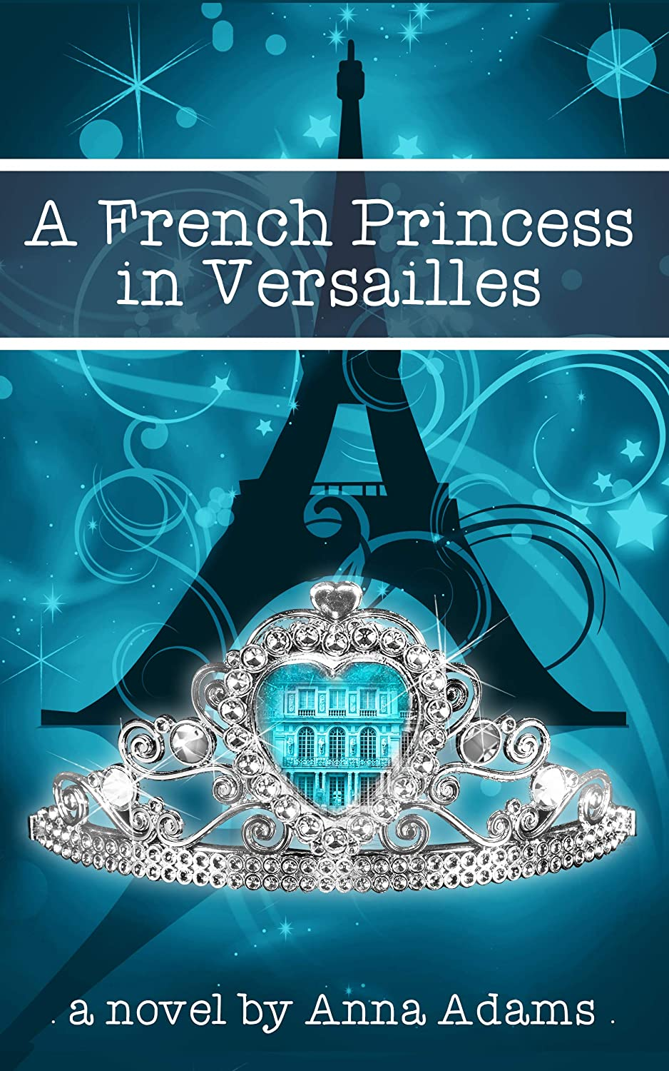 算術まばたきレキシコンA French Princess in Versailles: Books for Girls (The French Girl Series Book 3) (English Edition)