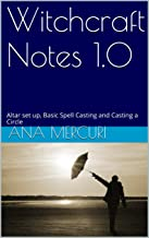 Witchcraft Notes 1.0: Altar set up, Basic Spell Casting and Casting a Circle