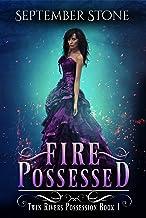 Fire Possessed: A Reverse Harem Urban Fantasy Adventure (Twin Rivers Possession Book 1) (English Edition)