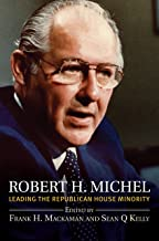 Robert H. Michel: Leading the Republican House Minority (Congressional Leaders)