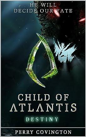 Child of Atlantis: Destiny (Origins Book 2)