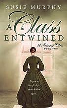 A Class Entwined: A sweeping Irish historical romance saga (A Matter of Class Book 2)
