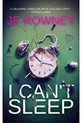 I Can't Sleep: The gripping psychological thriller that will keep you awake at night. Kindle Edition