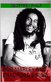 Bob Marley and Bradford's iPod