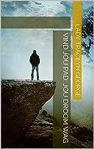 Vind Jou Pad:  Jou Droom Wag (Afrikaans Edition)