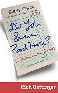 Do You Serve Food Here?: On Serving, Stupidity and Life