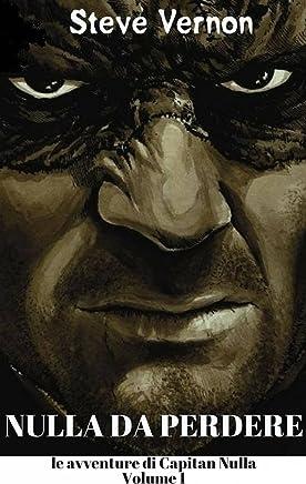 Nulla da perdere: le avventure di Capitan Nulla. Volume 1