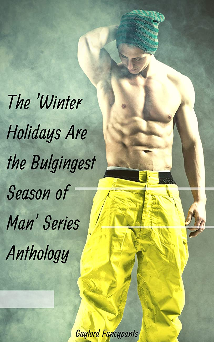 声を出してマリナー武装解除The 'Winter Holidays Are the Bulgingest Season of Man' Series Anthology (English Edition)